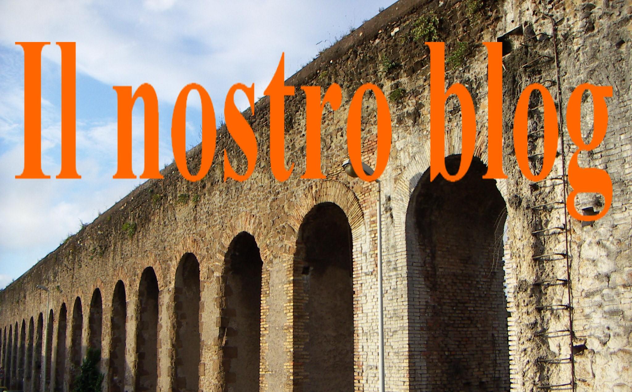 Il nostro blog Casilina Vecchia Mandrione